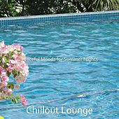 Peaceful Moods for Summer Nights by Chillout Lounge