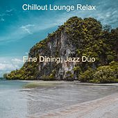 Fine Dining, Jazz Duo von Chillout Lounge Relax