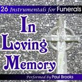 In Loving Memory - 26 Instrumentals For Funerals von Paul Brooks
