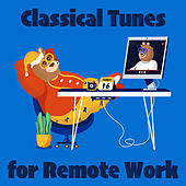 Classical Tunes for Remote Work by Various Artists