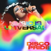 Music Is Universal: Disco Pride by Various Artists