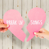 Break Up Songs van Various Artists