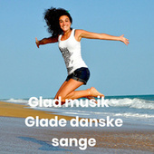 Glad musik - Glade danske sange fra Various Artists