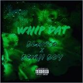 Whip Dat de Benjiboy