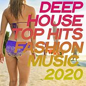 Deep House Top Hits Fashion Music 2020 by Various Artists