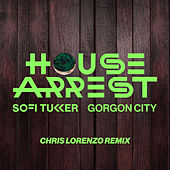 House Arrest (Chris Lorenzo Remix) by Sofi Tukker