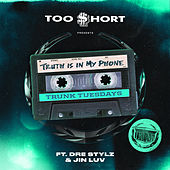 Truth Is In My Phone (feat. Dre Stylz & Jinluv) de Too Short
