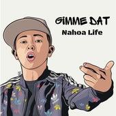Gimme Dat de Nahoa Life