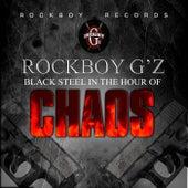 Black Steel In The Hour Of Chaos by Rockboy G'z