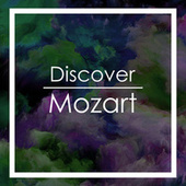 Discover Mozart by Wolfgang Amadeus Mozart