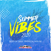 Summer Vibes 2020: Best of Deep Tropical House by Various Artists