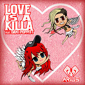 LOVE IS A KILLA (feat. Dani Poppitt) by Arius