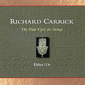 Richard Carrick: The Flow Cycle for Strings de Either/Or