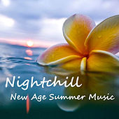 Nightchill New Age Summer Music by Various Artists