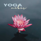Yoga Vibes by Various Artists