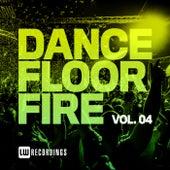 Dancefloor Fire, Vol. 04 by Various Artists