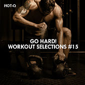 Go Hard! Workout Selections, Vol. 15 by Hot Q