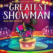 The Greatest Showman: Music from the Movie (Music Box Lullaby Versions) van Melody the Music Box