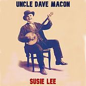 Susie Lee by Uncle Dave Macon