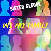 We Are Family (Extended Live Mix) by Sister Sledge