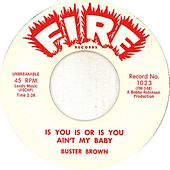 Is You Is or Is You Ain't My Baby de Buster Brown