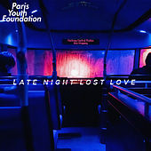 Late Night Lost Love by Paris Youth Foundation