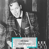 Bill Haley - Gold Selection von Bill Haley