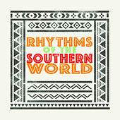 Rhythms of the Southern World de Various Artists