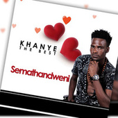 Semathandweni by Khanye the Best