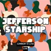 Somebody to Love (Live) by Jefferson Starship