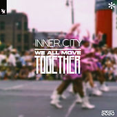 We All Move Together by Inner City