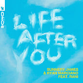 Life After You de Sunnery James & Ryan Marciano