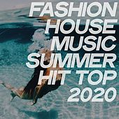 Fashion House Music Summer Hit Top 2020 de Various Artists