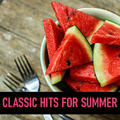 Classic Hits For Summer by Various Artists