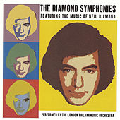 The Diamond Symphonies Featuring The Music Of Neil Diamond de London Philharmonic Orchestra