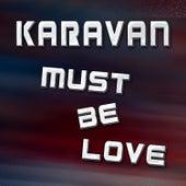 Must Be Love (Remixes) de Karavan