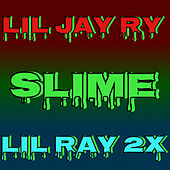 SLIME (alternate Edition) by Lil Jay Ry
