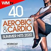 40 Aerobic & Cardio Summer Hits 2020 Workout Session (Unmixed Compilation for Fitness & Workout 128 Bpm / 32 Count) van Workout Music Tv