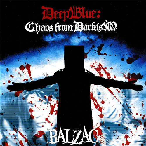 Deep Blue: Chaos From Darkism by Balzac