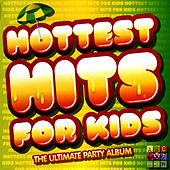 Hottest Hits for Kids : The Ultimate Party Album by Juice Music