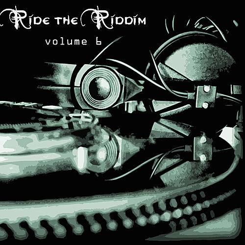 Ride The Riddim Vol 6 by Various Artists