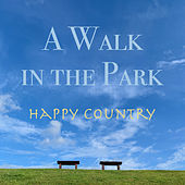 A Walk in the Park Happy Country by Various Artists