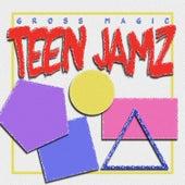 Teen Jamz by Gross Magic