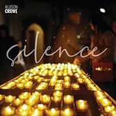 Silence by Allison Crowe