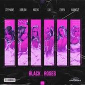 Black Roses by Dj Stephanie, XDream, Natski, Lux, Syren, Kamikaze