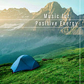 Music for Positive Energy by Noble Music Relaxing