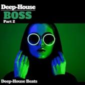 Deep Boss, Pt. 2 (A Deep House Session) de Various Artists