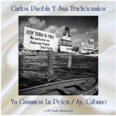 Ya Ganamos La Pelea / Ay, Cubano (All Tracks Remastered) de Carlos Puebla