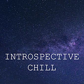 Introspective Chill by Various Artists