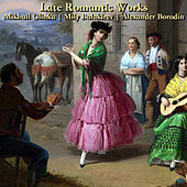 Late Romantic Works: Glinka, Balakirev and Borodin by Mikhail Pletnev